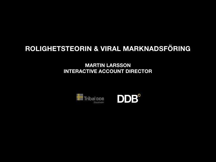 Rolighetsteorin & Viral Marknadsföring