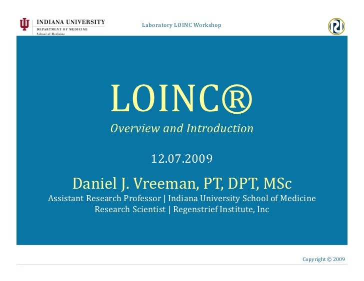 Laboratory	   LOINC	   Workshop	                             LOINC®	                          Overview	   and	   Introduct...