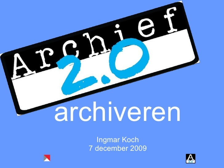 archiveren Ingmar Koch 7 december 2009