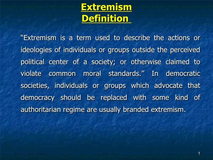 Superb Extremism Definition U003culu003eu003cliu003eu201c Extremism Is A Term Used To Describe ...