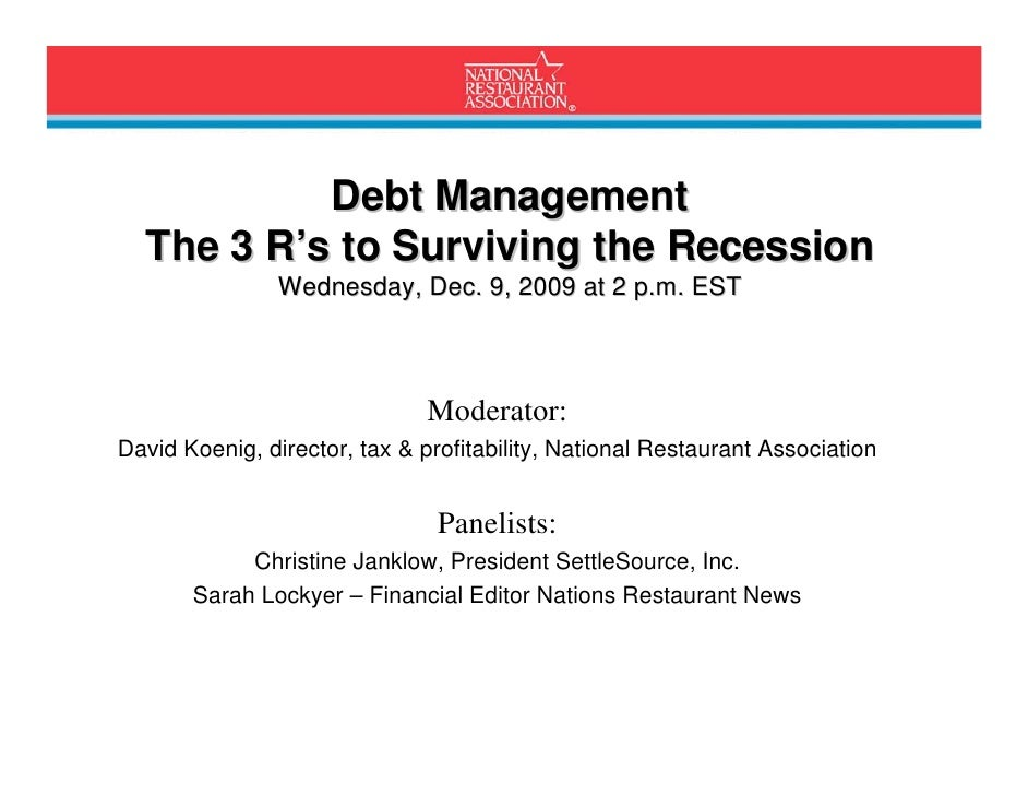 Debt Management   The 3 R's to Surviving the Recession                 Wednesday, Dec. 9, 2009 at 2 p.m. EST              ...