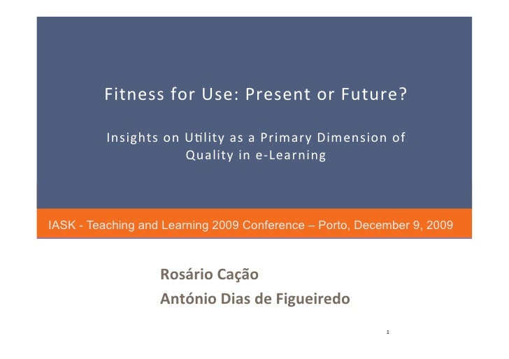 Fitness for Use: Present or Future?             Insights on U3lity as a Primary Dimension of                        Qualit...