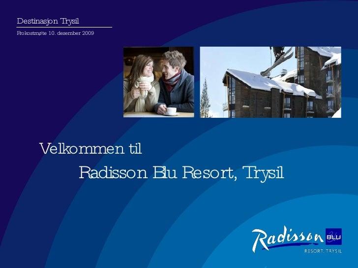 Destinasjon Trysil<br />Frokostmøte 10. desember 2009<br />Velkommen til<br />Radisson Blu Resort, Trysil<br />