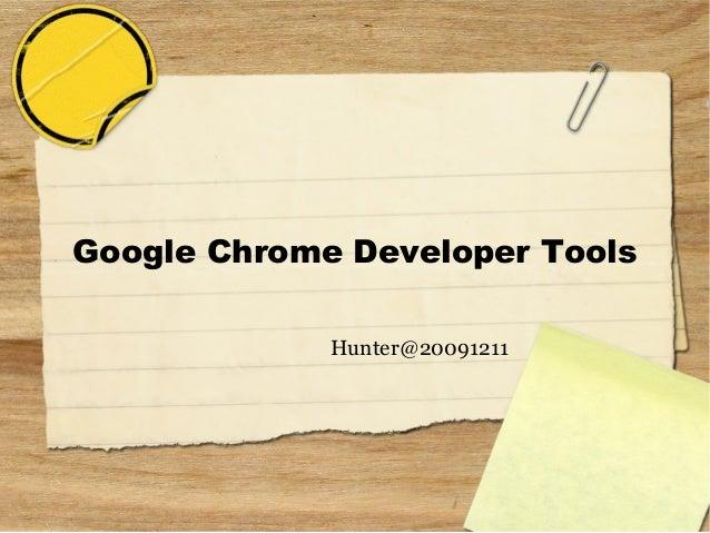 Google Chrome Developer ToolsHunter@20091211