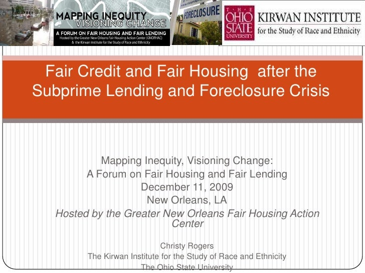 Fair Credit and Fair Housing after theSubprime Lending and Foreclosure Crisis           Mapping Inequity, Visioning Change...