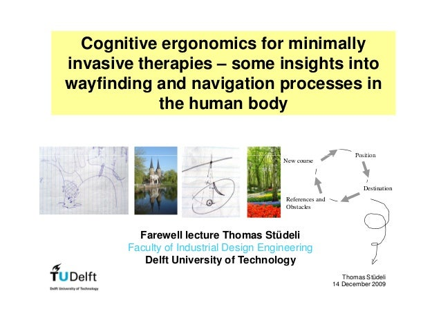 Cognitive ergonomics for minimally invasive therapies – some insights into wayfinding and navigation processes in the huma...
