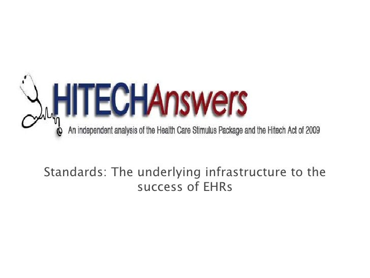 Standards: The underlying infrastructure to the success of EHRs<br />