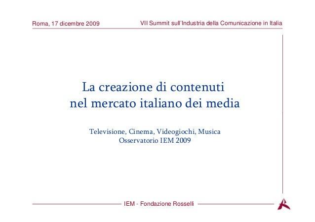 Titolo dell'argomento VII Summit sull'Industria della Comunicazione in ItaliaRoma, 17 dicembre 2009 La creazione di conten...