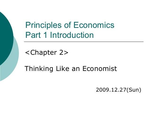 Principles of Economics Part 1 Introduction <Chapter 2> Thinking Like an Economist 2009.12.27(Sun)