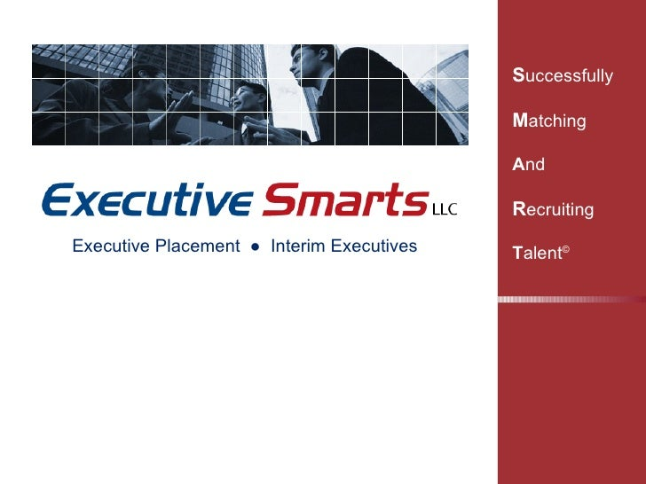 Executive Placement  ●   Interim Executives