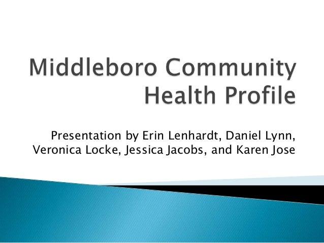 Presentation by Erin Lenhardt, Daniel Lynn,Veronica Locke, Jessica Jacobs, and Karen Jose
