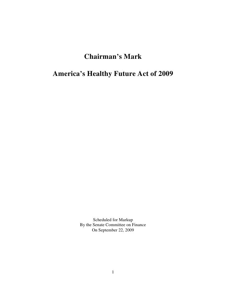Chairman's Mark  America's Healthy Future Act of 2009                    Scheduled for Markup         By the Senate Commit...
