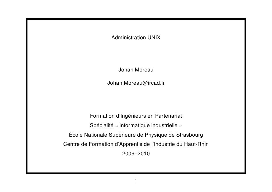 Administration UNIX                           Johan Moreau                   Johan.Moreau@ircad.fr               Formation...
