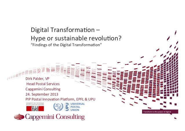 Transform	   to	   the	   power	   of	   digital	    Digital	   Transforma4on	   –	   	    Hype	   or	   sustainable	   re...