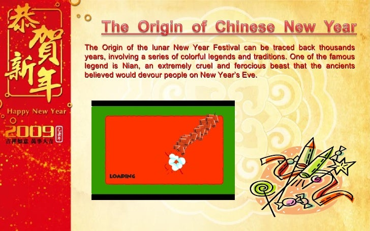 the origin and history of chinese new year Chinese new year history it is unclear when the exact beginning of the new year celebration in china is normally, it was said to start from the year end religious ceremony during the shang dynasty (1766 bc - 1122 bc) a few believe that it started from as early as emperor yao and shun (~2300 bc.