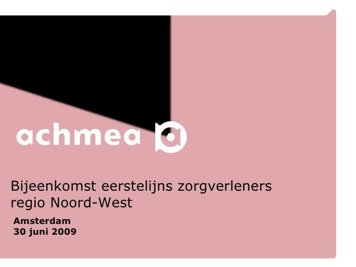 Bijeenkomst eerstelijns zorgverleners regio Noord-West Amsterdam 30 juni 2009