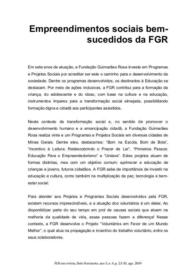 FGR em revista, Belo Horizonte, ano 3, n. 4, p. 23-30, ago. 2009  Empreendimentos sociais bem- sucedidos da FGR  Em sete a...