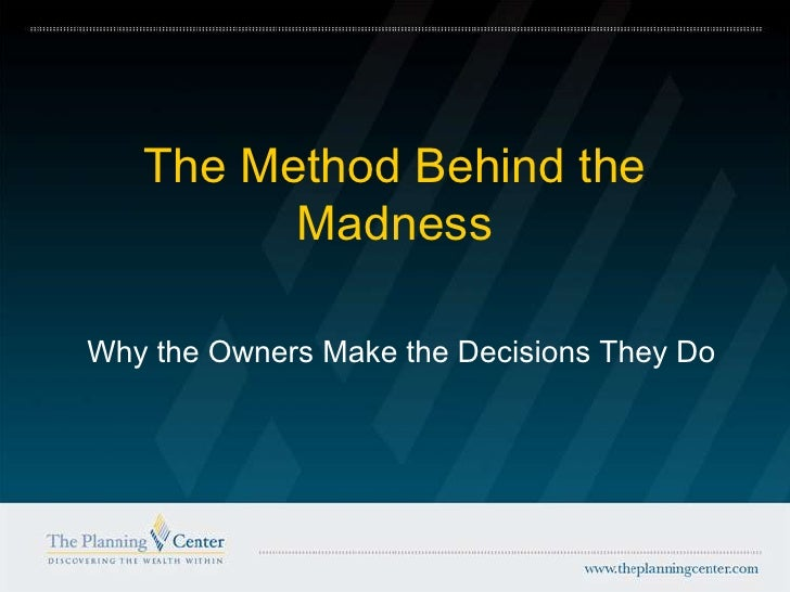 The Method Behind the Madness<br />Why the Owners Make the Decisions They Do<br />