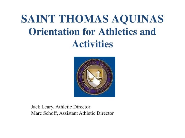 SAINT THOMAS AQUINASOrientation for Athletics and Activities<br />Jack Leary, Athletic Director<br />Marc Schoff, Assistan...
