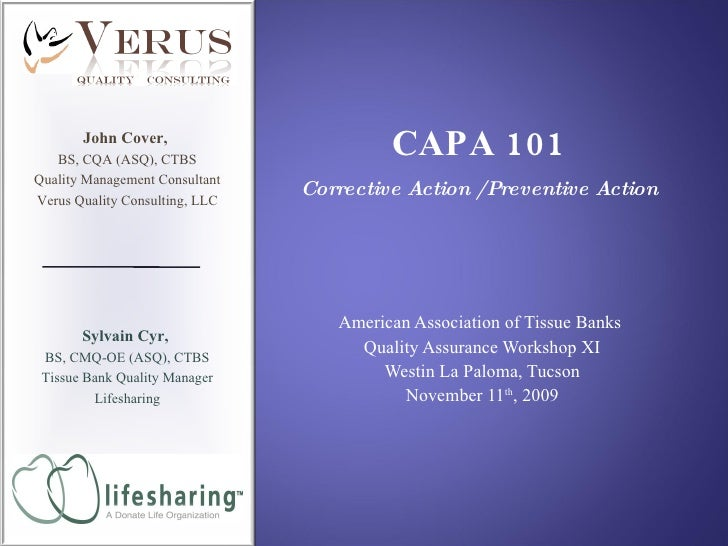 American Association of Tissue Banks  Quality Assurance Workshop XI Westin La Paloma, Tucson November 11 th , 2009 CAPA 10...