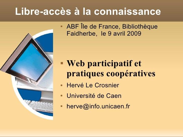 Libre-accès à la connaissance              ABF Île de France, Bibliothèque                         Faidherbe, le 9 avril ...