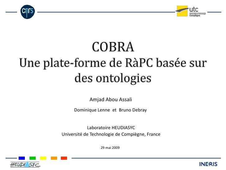 Amjad Abou Assali      Dominique Lenne et Bruno Debray               Laboratoire HEUDIASYC Université de Technologie de Co...