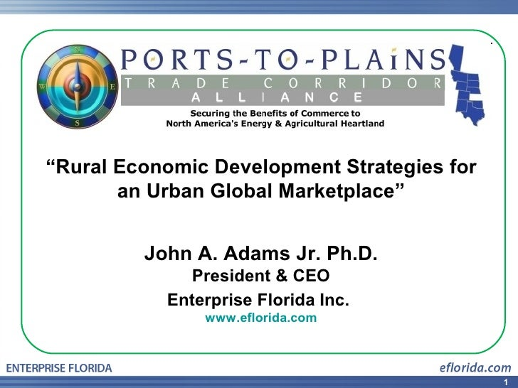 "Enterprise Florida Inc.           A public-private partnership  ""Rural Economic Developmentdevoted to for     Florida's pr..."