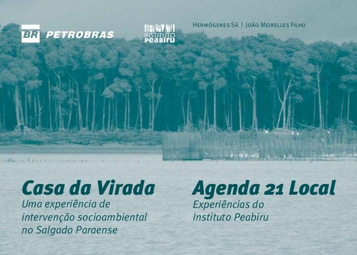 Hermógenes Sá | João Meirelles FilhoCasa da Virada               Agenda 21 LocalUma experiência de           Experiências ...