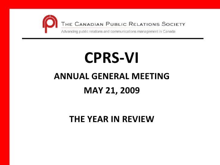 CPRS-VI ANNUAL GENERAL MEETING MAY 21, 2009 THE YEAR IN REVIEW