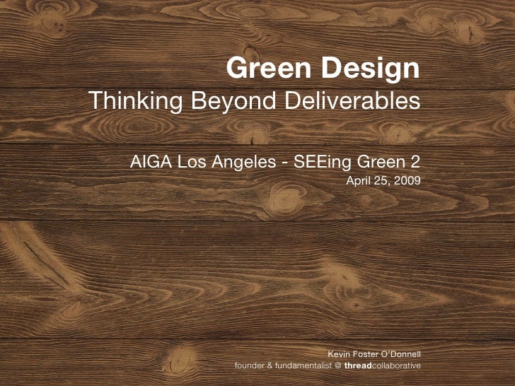 Green Design Thinking Beyond Deliverables     AIGA Los Angeles - SEEing Green 2                                          A...