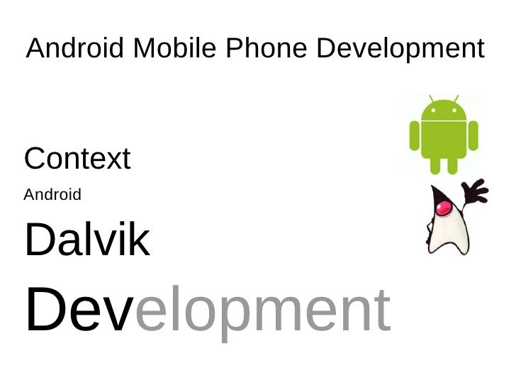 Android Mobile Phone Development   Context Android   Dalvik Development