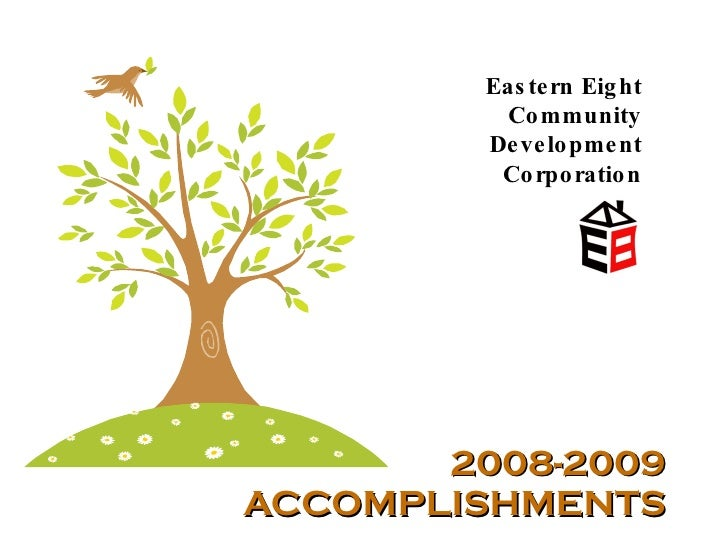 2008-2009 ACCOMPLISHMENTS Eastern Eight Community Development Corporation