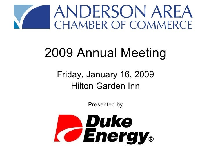 2009 Annual Meeting Friday, January 16, 2009 Hilton Garden Inn Presented by