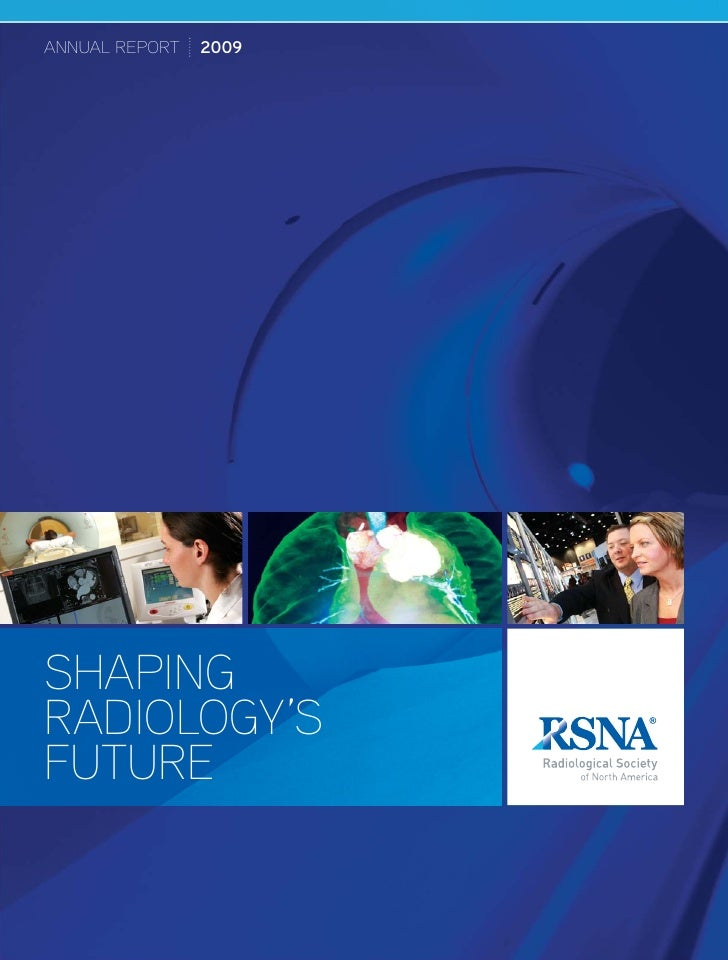 ANNUAL REPORT   2009     SHAPING RADIOLOGY'S FUTURE