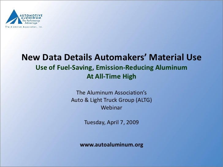 New Data Details Automakers' Material Use   Use of Fuel-Saving, Emission-Reducing Aluminum                    At All-Time ...
