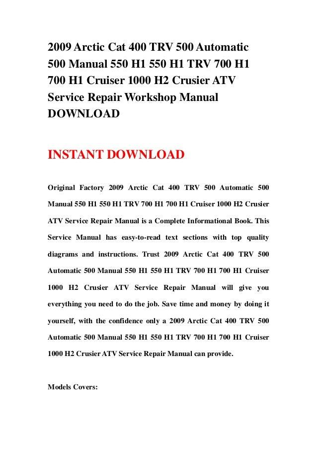 2009 Arctic Cat 400 TRV 500 Automatic500 Manual 550 H1 550 H1 TRV 700 H1700 H1 Cruiser 1000 H2 Crusier ATVService Repair W...