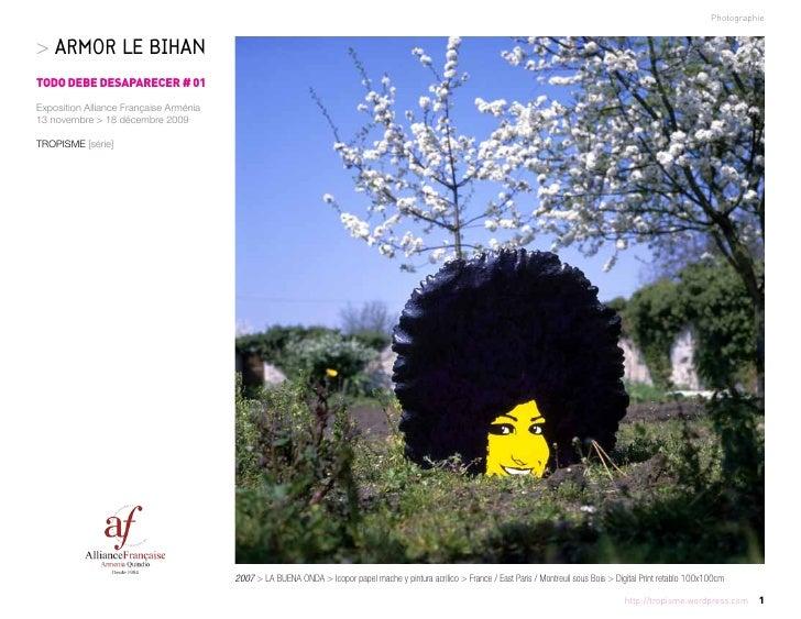 Photographie   > ARMOR LE BIHAN TODO DEBE DESAPARECER # 01 Exposition Alliance Française Arménia 13 novembre > 18 décembre...