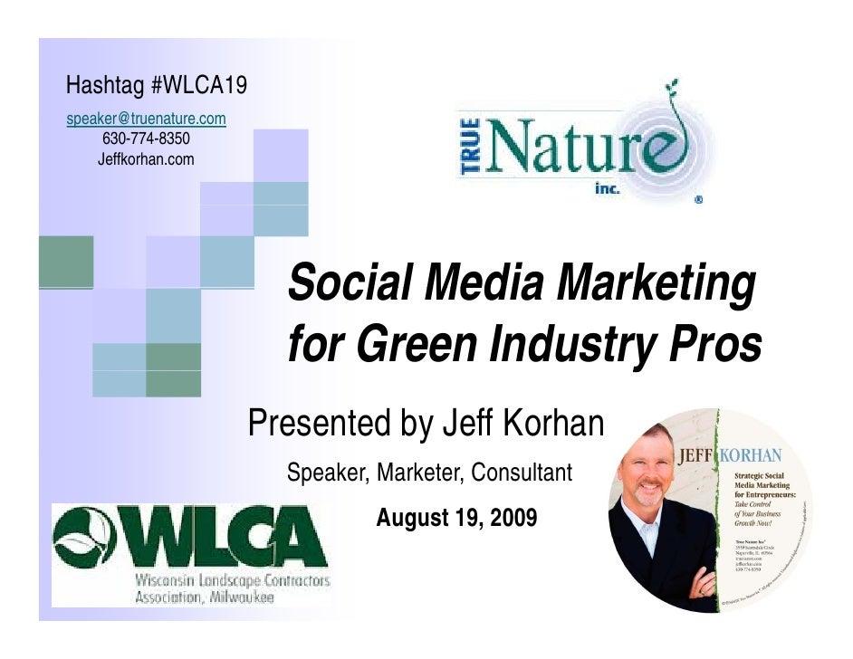 Hashtag #WLCA19 speaker@truenature.com speaker@truenature com      630-774-8350     Jeffkorhan.com                        ...