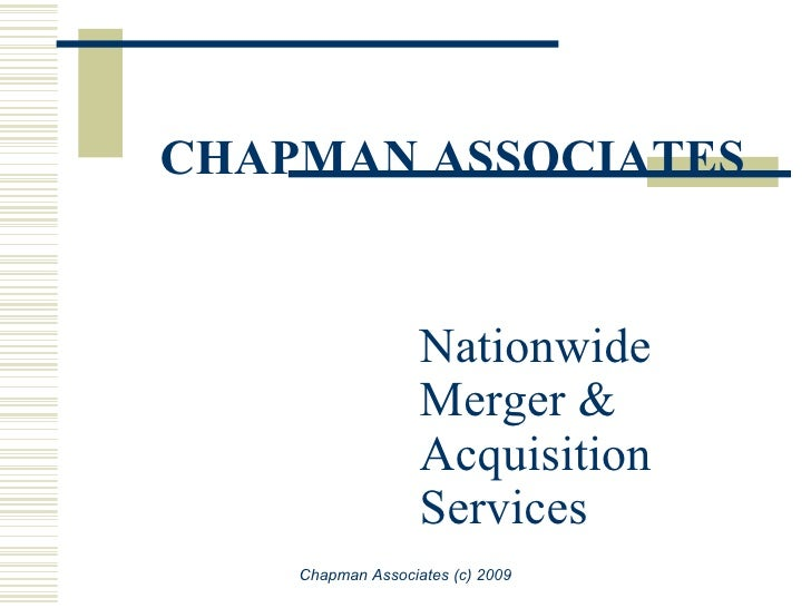 CHAPMAN ASSOCIATES Nationwide Merger & Acquisition Services  Chapman Associates (c) 2009