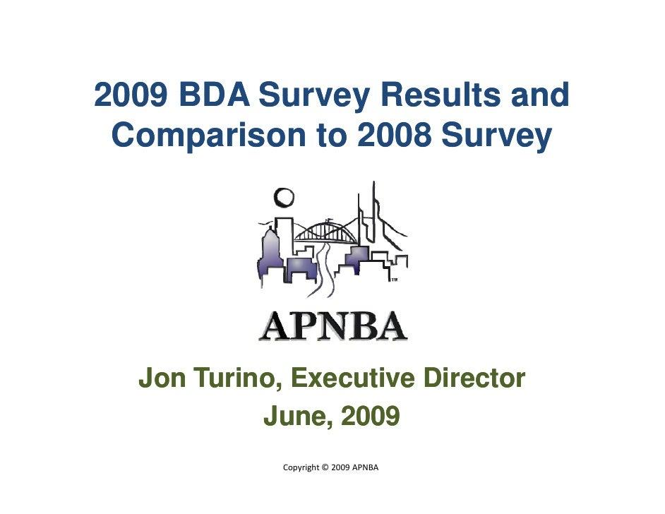 2009 BDA Survey Results and  Comparison to 2008 Survey       Jon Turino, Executive Director            June, 2009         ...
