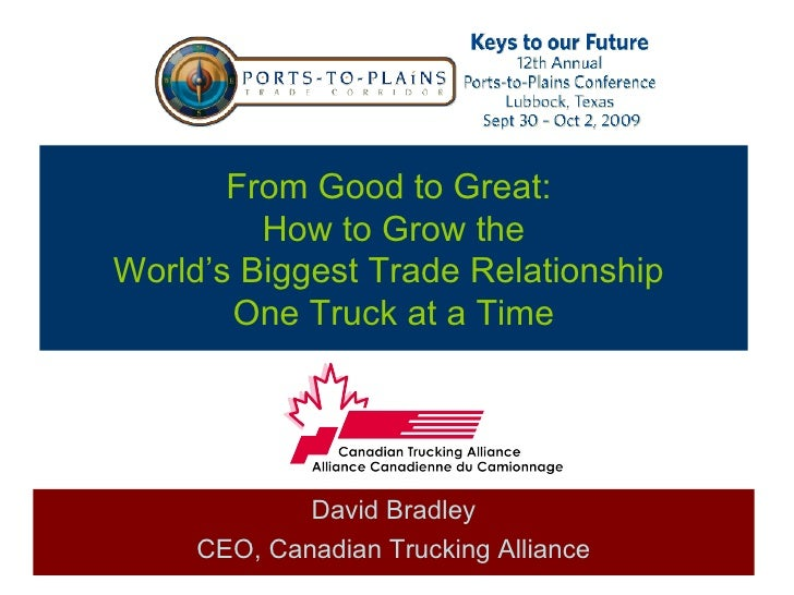 From Good to Great:          How to Grow the World's Biggest Trade Relationship        One Truck at a Time                ...