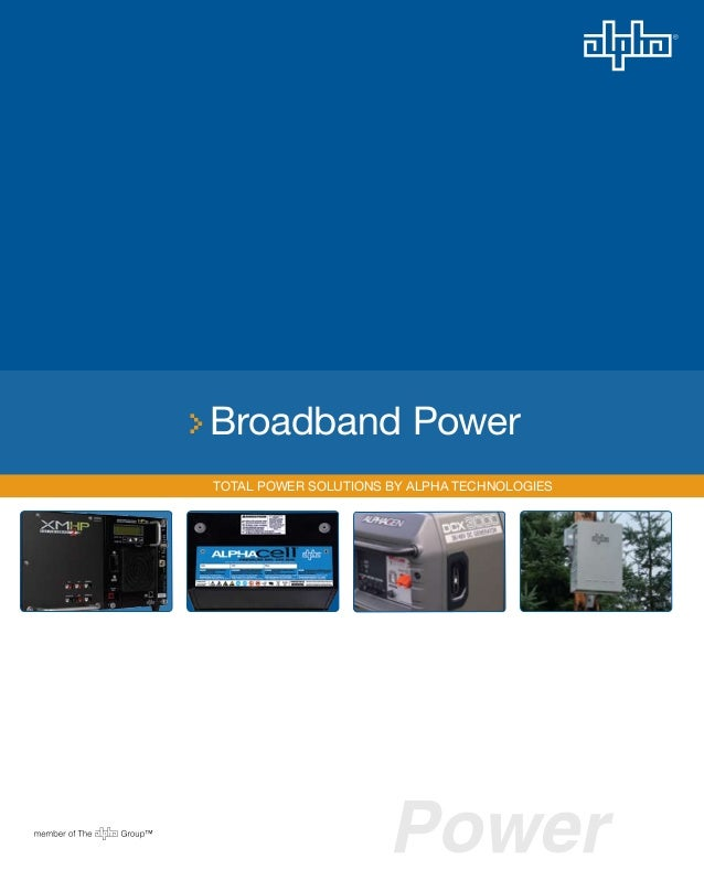 >Broadband Power Total Power Solutions by ALPHA Technologies