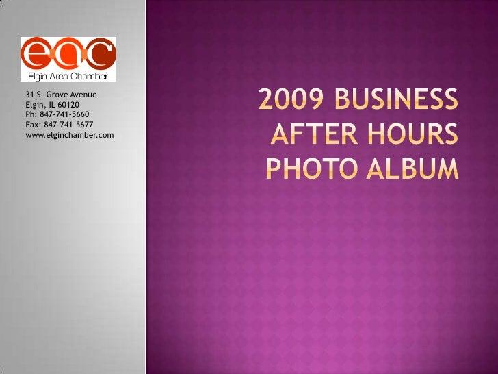 2009 Business After Hours Photo Album<br />31 S. Grove Avenue<br />Elgin, IL 60120<br />Ph: 847-741-5660<br />Fax: 847-741...