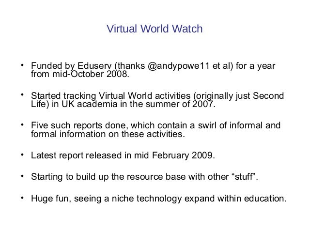 Virtual Worlds: their use in UK learning and teaching. Slide 2