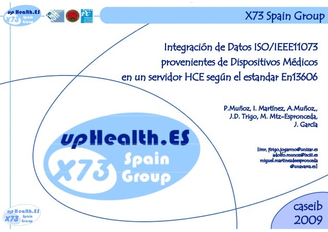 x73 up Health.ES Spain Groupx73 up Health.ES Spain Group X73 Spain Group Integración de Datos ISO/IEEE11073 i t d Di iti M...