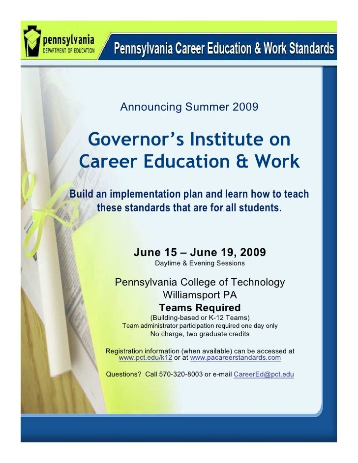 Announcing Summer 2009    Governor's Institute on  Career Education & Work Build an implementation plan and learn how to t...