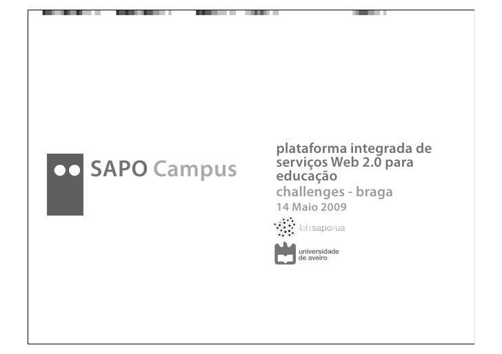 plataforma integrada de               serviços Web 2.0 para SAPO Campus   educação               challenges - braga       ...