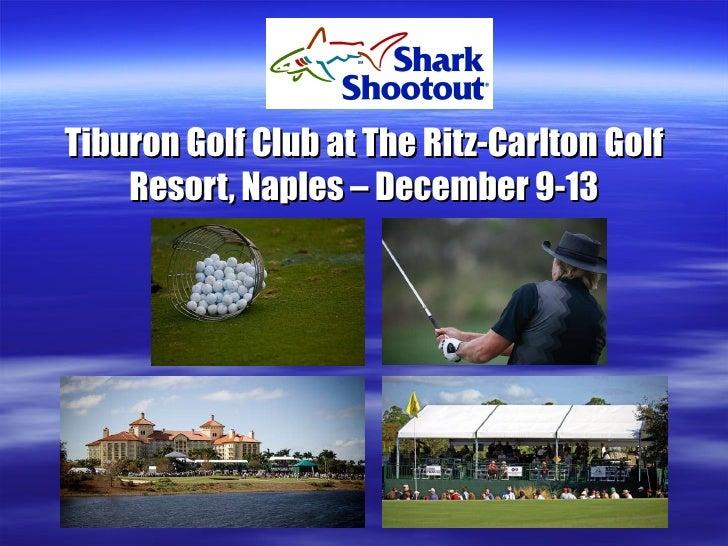 Tiburon Golf Club at The Ritz-Carlton Golf Resort, Naples – December 9-13