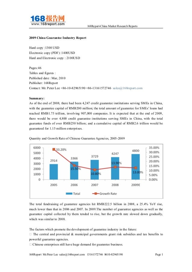 168Report-China Market Research Reports 2009 China Guarantee Industry Report Hard copy :1300 USD Electronic copy (PDF) :14...