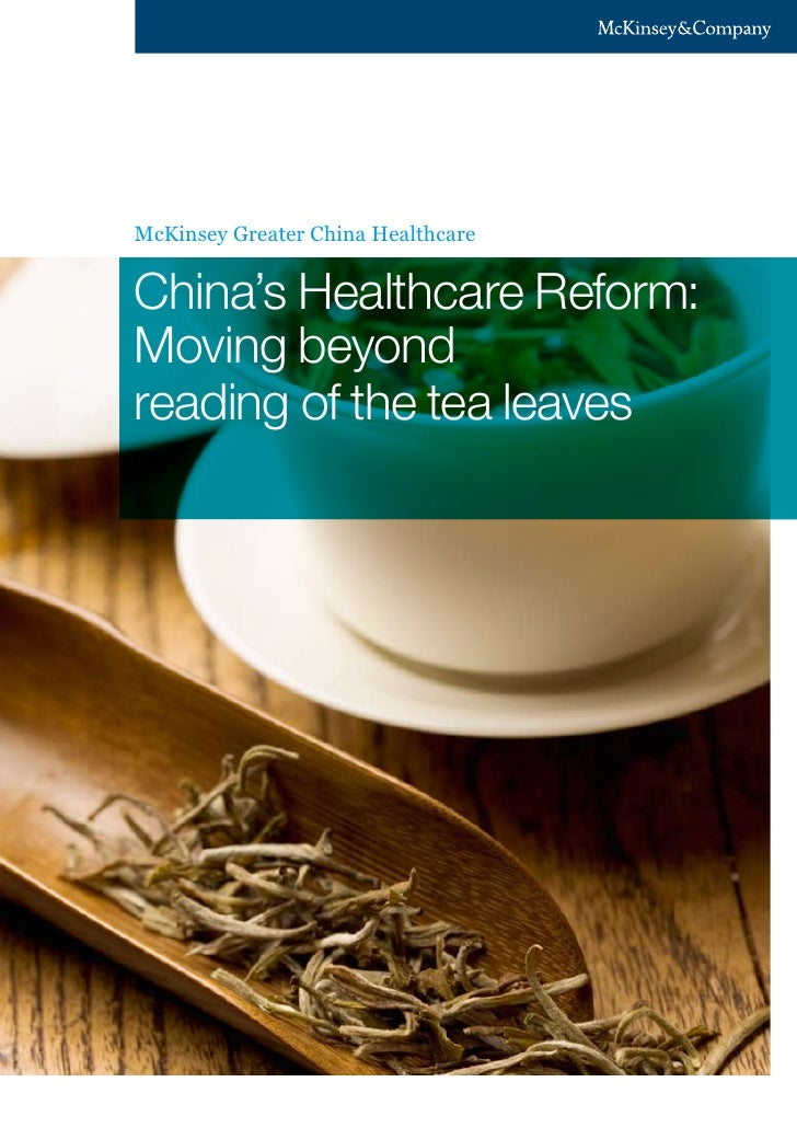 McKinsey Greater China Healthcare   China's Healthcare Reform: Moving beyond reading of the tea leaves
